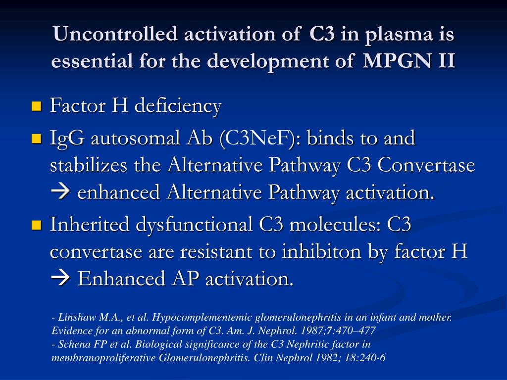 Uncontrolled activation of C3 in plasma is essential for the development of MPGN II