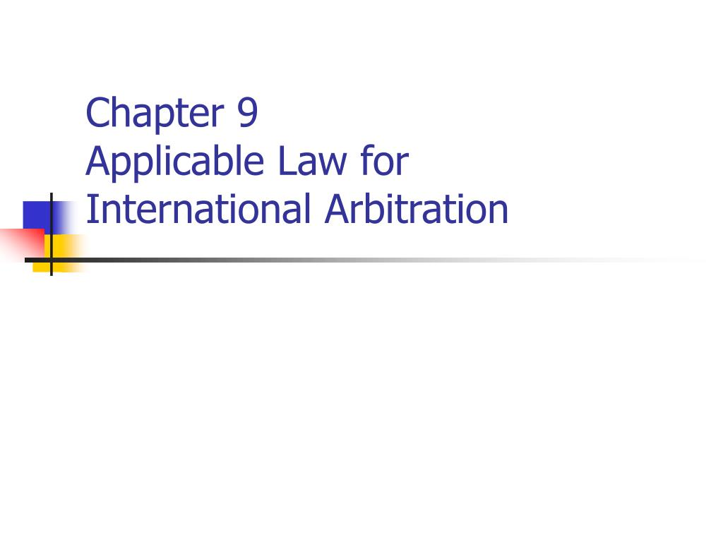 chapter 9 applicable law for international arbitration l.