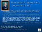 elder walter p kelley ph d co founder of idc