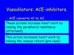 vasodilators ace inhibitors
