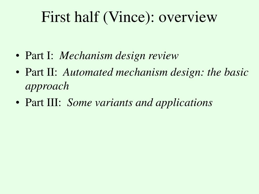 First half (Vince): overview