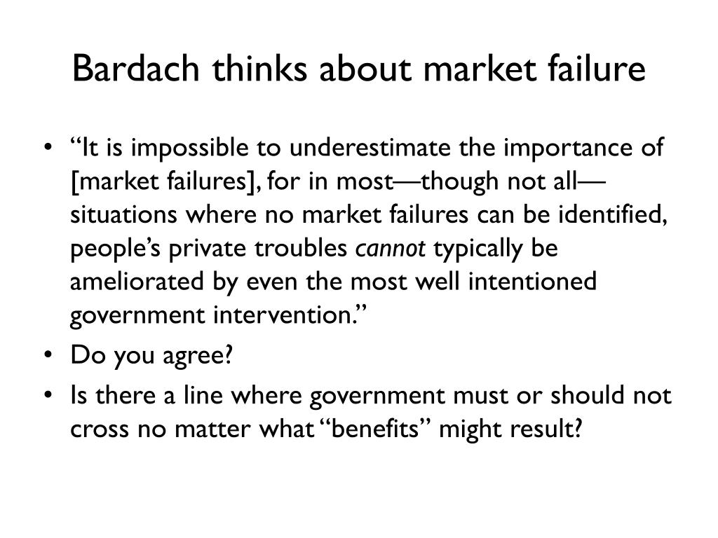 Bardach thinks about market failure