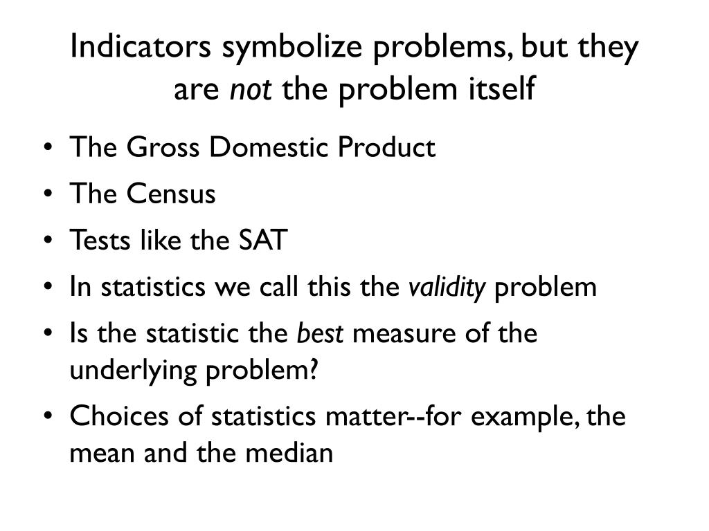 Indicators symbolize problems, but they are