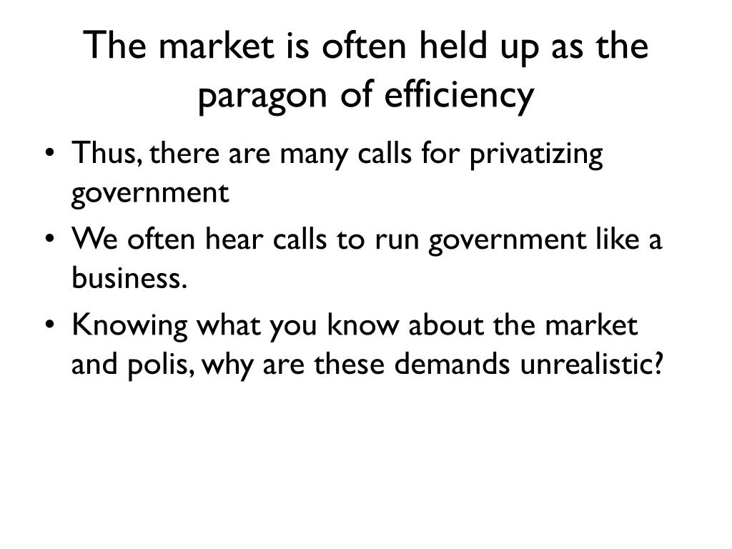 The market is often held up as the paragon of efficiency