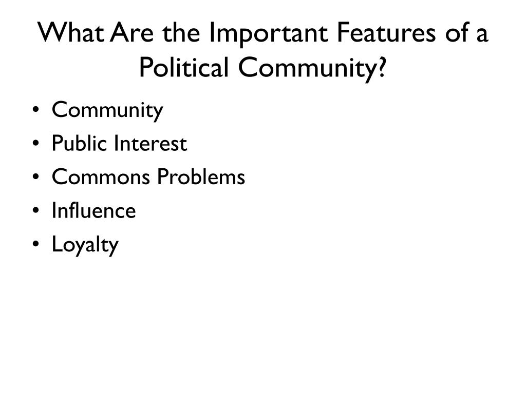What Are the Important Features of a Political Community?