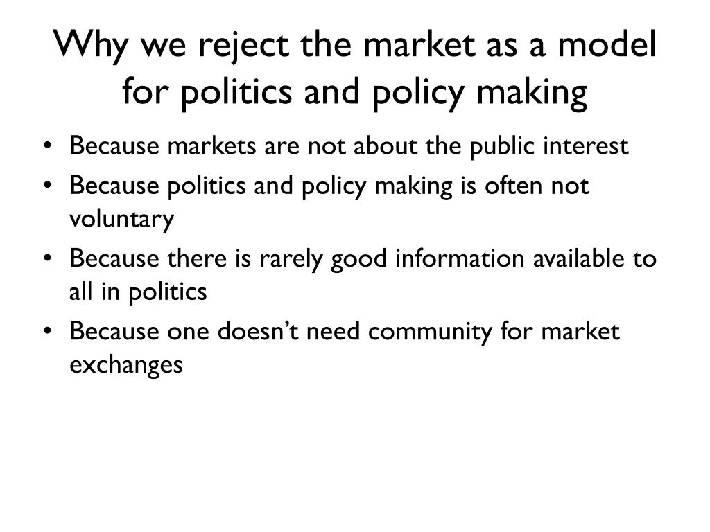 Why we reject the market as a model for politics and policy making