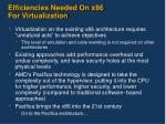 efficiencies needed on x86 for virtualization