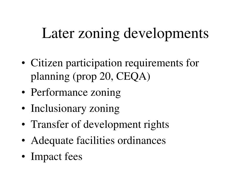 Later zoning developments