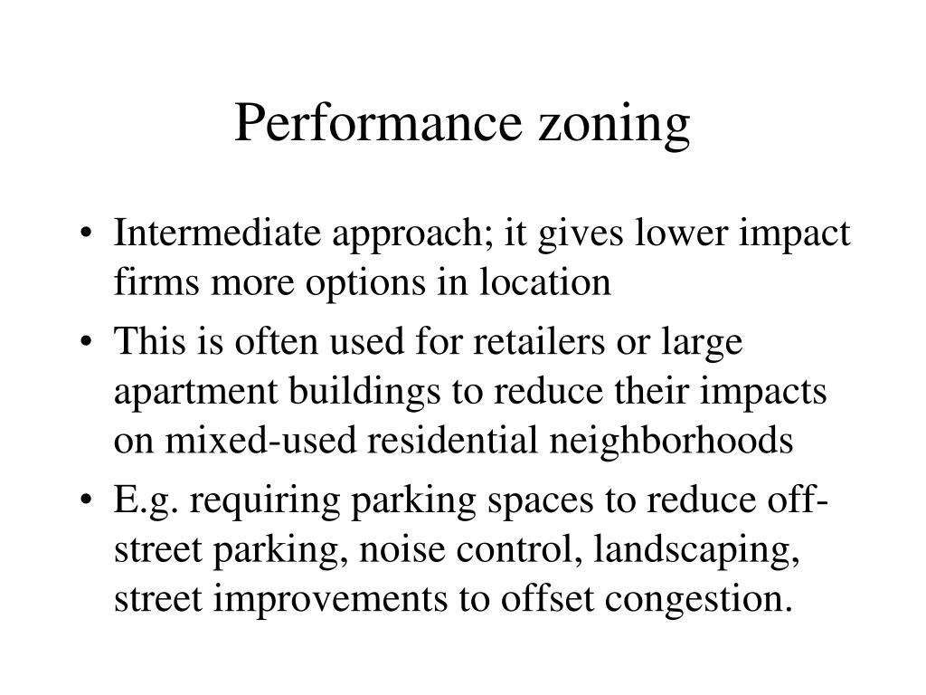 Performance zoning
