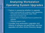 analyzing workstation operating system upgrades