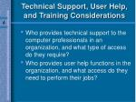 technical support user help and training considerations