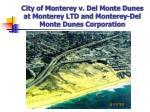city of monterey v del monte dunes at monterey ltd and monterey del monte dunes corporation