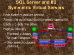 sql server and iis symmetric virtual servers