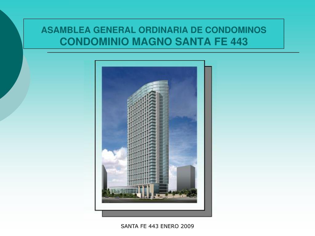 asamblea general ordinaria de condominos condominio magno santa fe 443 l.