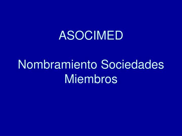 Asocimed nombramiento sociedades miembros