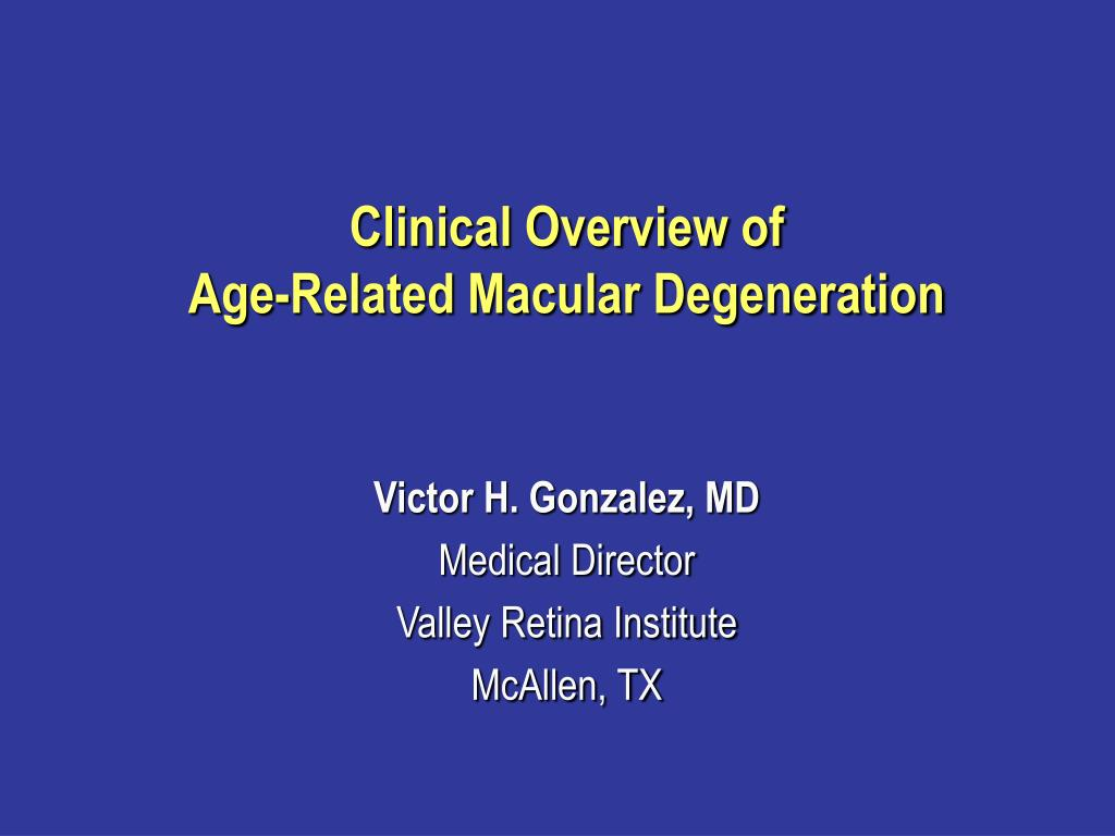 clinical overview of age related macular degeneration l.