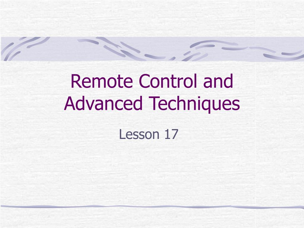 remote control and advanced techniques l.