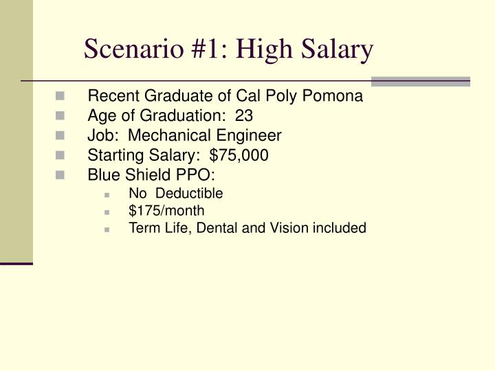 Scenario 1 high salary