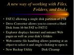 a new way of working with files folders and disks