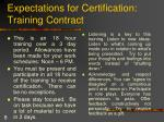 expectations for certification training contract