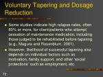 voluntary tapering and dosage reduction