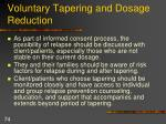 voluntary tapering and dosage reduction74