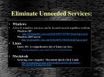 eliminate unneeded services