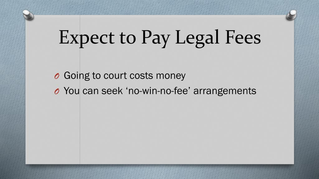 Expect to Pay Legal Fees