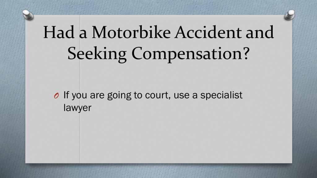 Had a Motorbike Accident and Seeking Compensation?