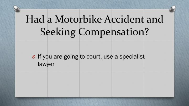 Had a motorbike accident and seeking compensation