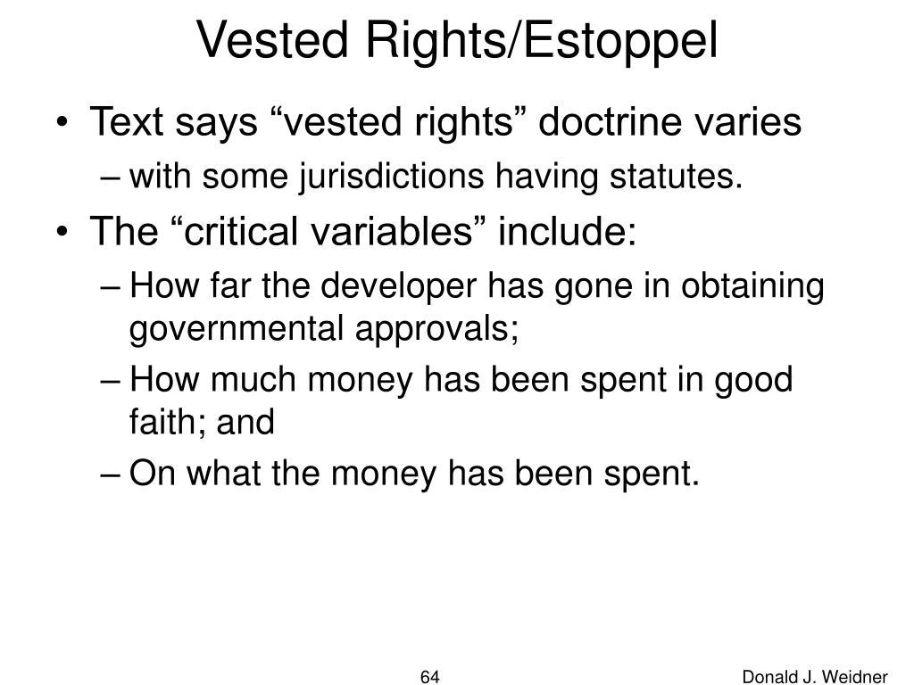 Vested Rights/Estoppel