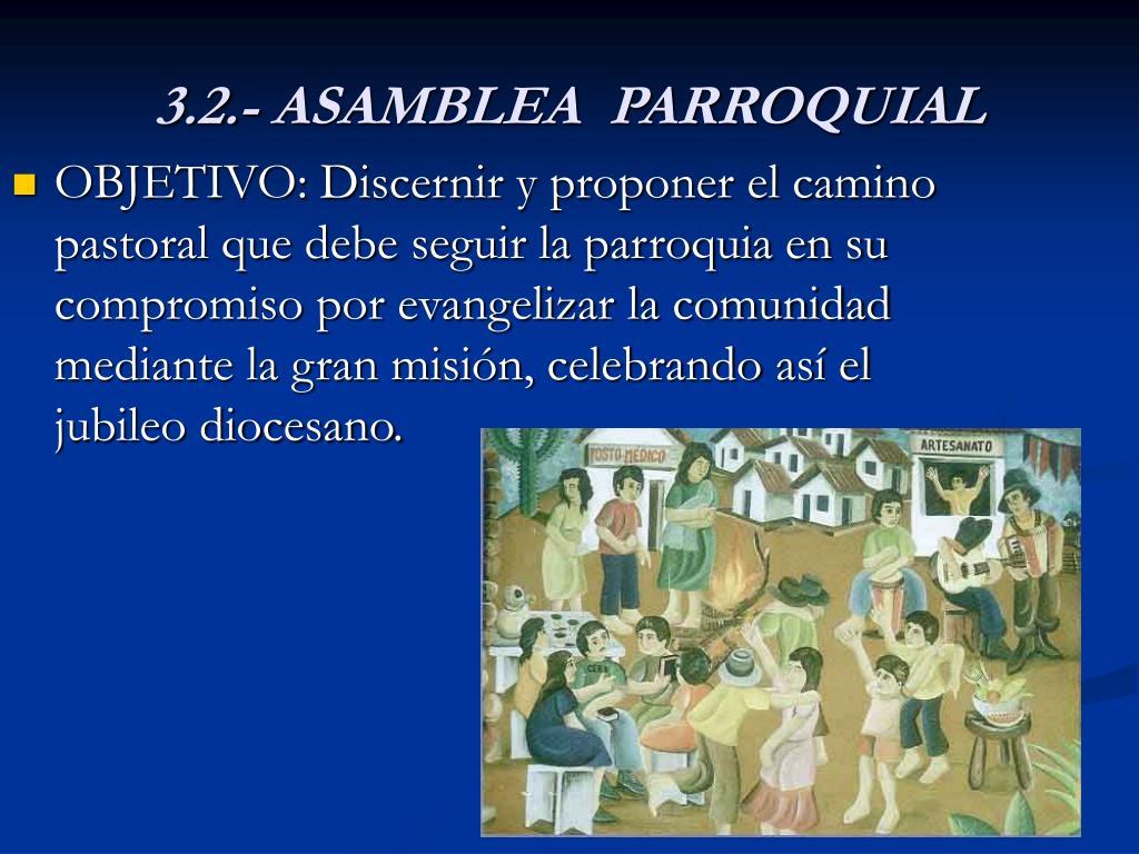 3.2.- ASAMBLEA  PARROQUIAL