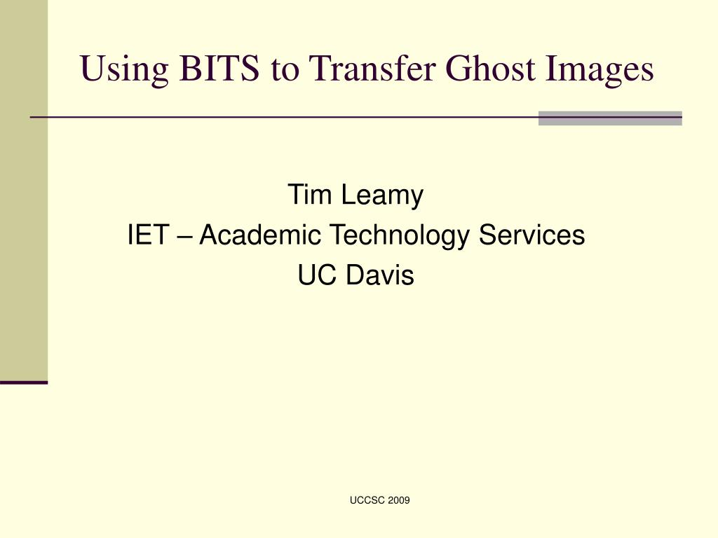 using bits to transfer ghost images l.