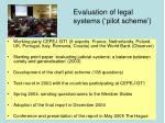 evaluation of legal systems pilot scheme