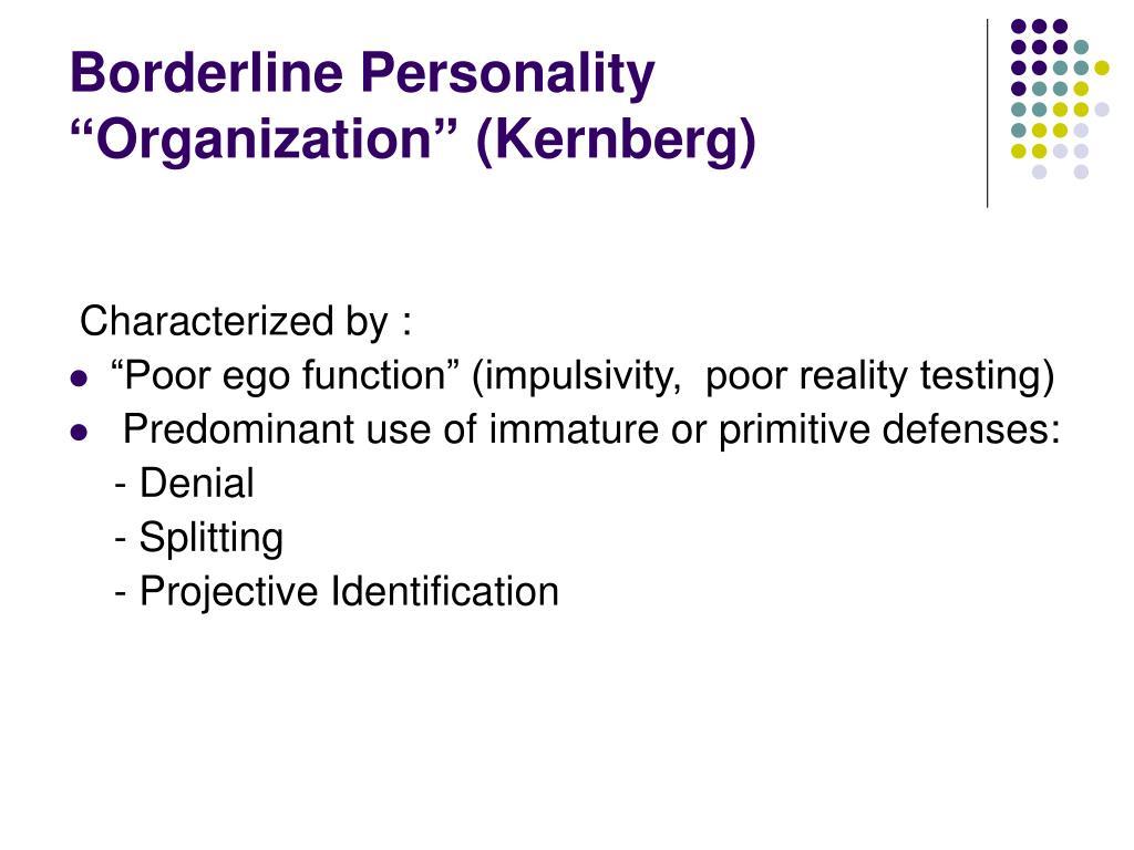 "Borderline Personality ""Organization"" (Kernberg)"