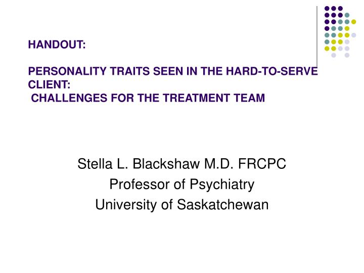 Handout personality traits seen in the hard to serve client challenges for the treatment team