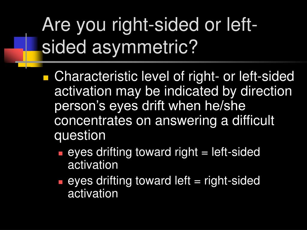 Are you right-sided or left-sided asymmetric?