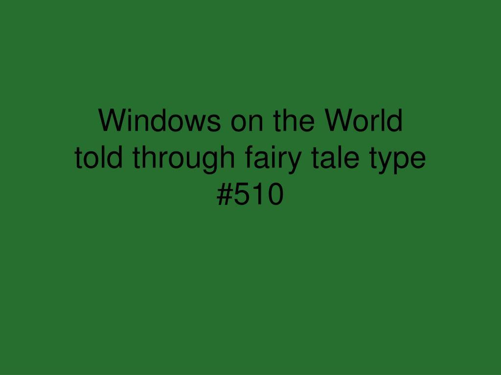 windows on the world told through fairy tale type 510 l.