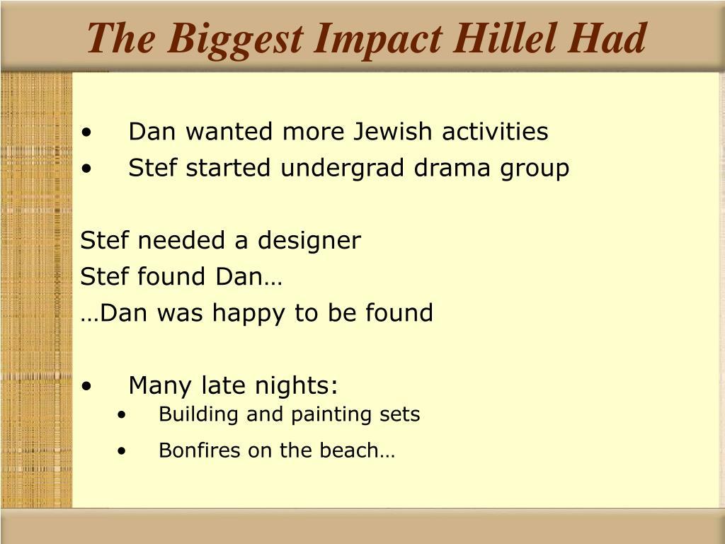 The Biggest Impact Hillel Had