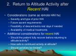 2 return to altitude activity after recent hai