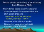 return to altitude activity after recovery from moderate ams