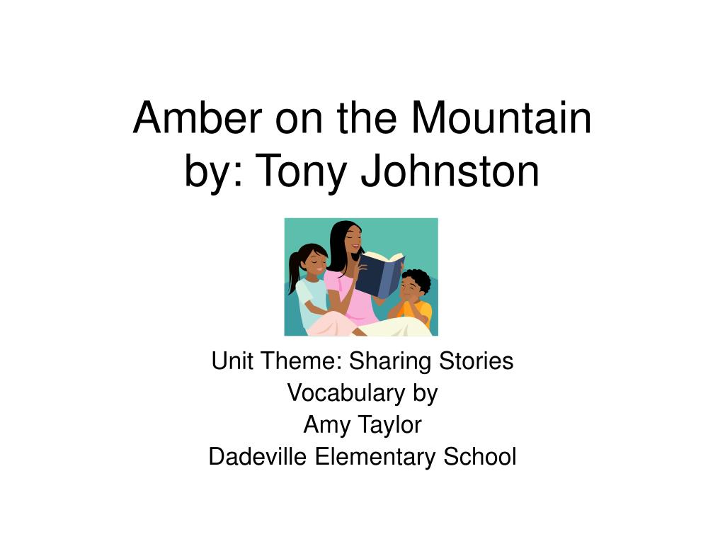 amber on the mountain by tony johnston l.