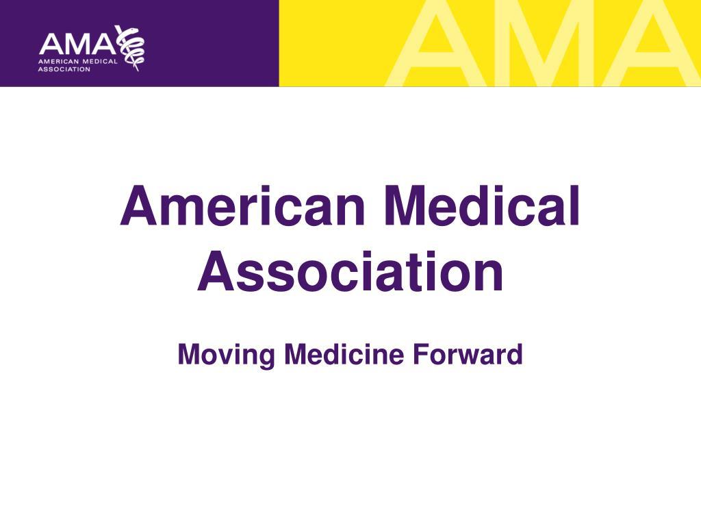 american medical association moving medicine forward l.