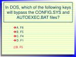 in dos which of the following keys will bypass the config sys and autoexec bat files