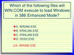 which of the following files will win com execute to load windows in 386 enhanced mode