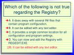 which of the following is not true regarding the registry