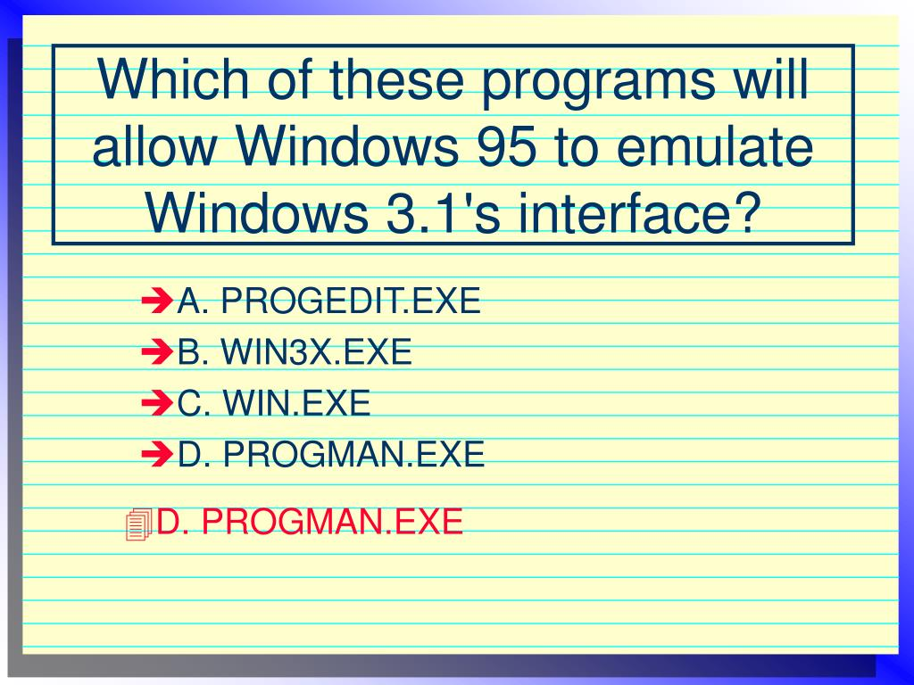PPT - Which of these programs will allow Windows 95 to emulate