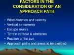 factors in the consideration of an approach path