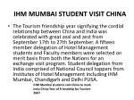 ihm mumbai student visit china