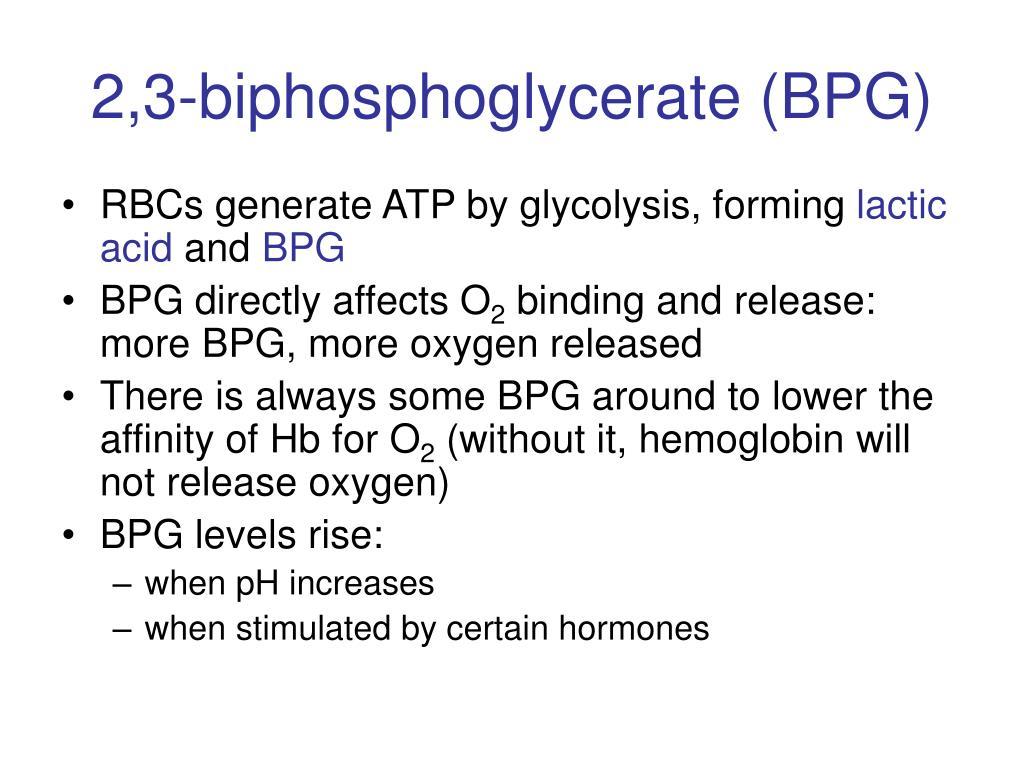 2,3-biphosphoglycerate (BPG)